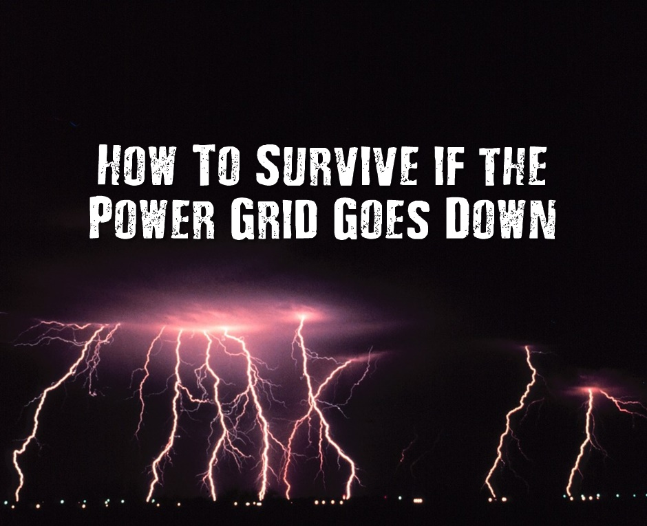 How To Survive if the Power Grid Goes Down - If the power grid were to go offline, we would be thrown back to the stone age or possibly worse since there would be a global panic. Are you prepared to survive without power?