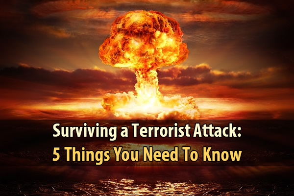 Surviving a Terrorist Attack: 5 Things You Need To Know - Over the past two decades, terrorism has been rapidly climbing the list of likely disasters. In the wake of the Orlando nightclub shooting, I think it's time for us to start thinking more about what to do in case of a terrorist attack.