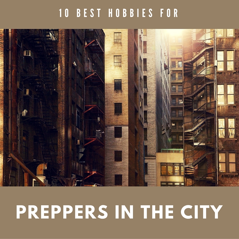 Best Hobbies For Preppers In The City - Having a hobby lowers stress, improves creativity, increases life satisfaction, and makes you a more interesting person. Any hobby you choose is okay, but if you're concerned about a major disaster happening in the near future, then you may as well choose a hobby that will improve your chances of survival.