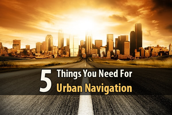 """5 Things You Need For Urban Navigation - Nowadays, people just get out their phones and say, """"Siri, how do I get to so-and-so?"""" and the phone tells them, turn by turn. It's very convenient, but in a grid-down scenario there would be a lot of lost young people out there."""