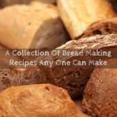 A Collection of Bread Making Recipes Anyone Can Make - I love bread and I think I am safe to say if SHTF bread would be a very common food you would want to make or get a hold of as it contains lots of carbohydrates and energy. Most importantly, calories.