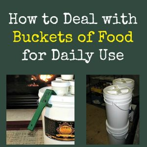 How To Manage Buckets of Food for Daily Use - With food prices constantly rising, many people are turning to buying in bulk and storing the extra in buckets. Managing buckets for the food you use on a daily basis can be a challenge, especially if you have limited space.