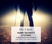 The 7 Best Home Security Systems and Why You Need Them - Did you know that homes without security systems in place are more than 300% more likely to be broken into? And did you know that the most frequently burglarized homes in the U.S. had an annual income less than $35K? That covers the majority of preppers, given our modest lifestyle.
