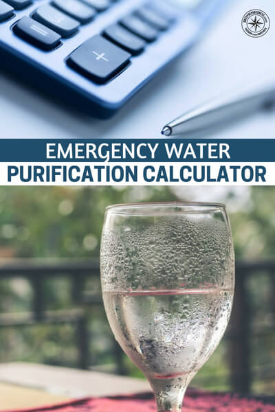 Emergency Water Purification Calculator - In an emergency, to purify drinking water, two methods are most often used. Boiling is the preferred way to purify water, however bleach can be a lifesaver. Both boiling and bleach will kill the bacteria and provide you with purified water to drink.