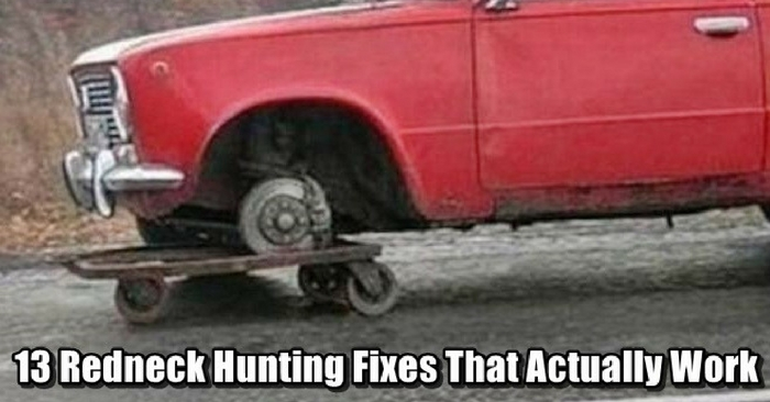 "13 Redneck Hunting Fixes That Actually Work — Rednecks have been the brunt of many jokes for years. I hate to admit it but I have told and laughed so hard at them as well. If you're honest you probably have too. Even if you're a ""redneck""."
