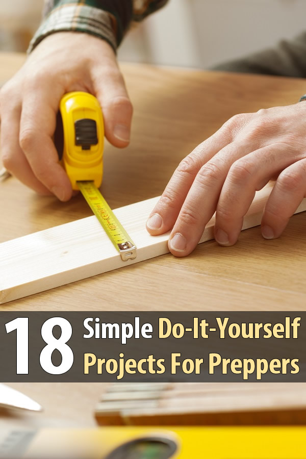 18 simple do it yourself projects for preppers shtf for How to do it yourself projects