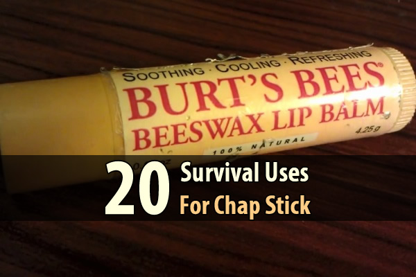 20 Survival Uses For Chap Stick - I don't actually use chap stick on my lips, yet I carry a couple tubes of chap stick with me everywhere. Why? Because of all the things you can do with them.