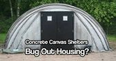 Concrete Canvas Shelters – Bug Out Housing? — This concrete shelter could be your answer to all your bug out worries! Cheap and very hide-able. Concrete Canvas Shelters (CCS) are rapidly deployable hardened shelters that require only water and air for construction. These make excellent bug out cabin/houses. They are cheaper than building one too.
