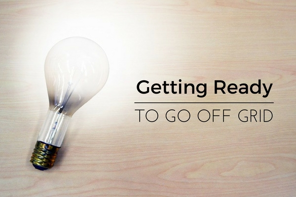 Getting Ready to Go Off Grid - Many people dream of being off the grid. Not having to hook up to a company's systems, providing your own water and power, is something few ever accomplish. When getting ready to go off grid, there are absolute basic needs that must be met before making the jump.