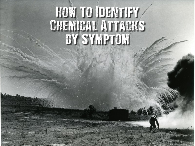 How To Identify Chemical Attacks by Symptom - A chemical attack could cause mass terror and devastation. Learning the telltale signs of a widespread chemical attack is easy, and the knowledge could prove the difference between life and death in a SHTF situation.