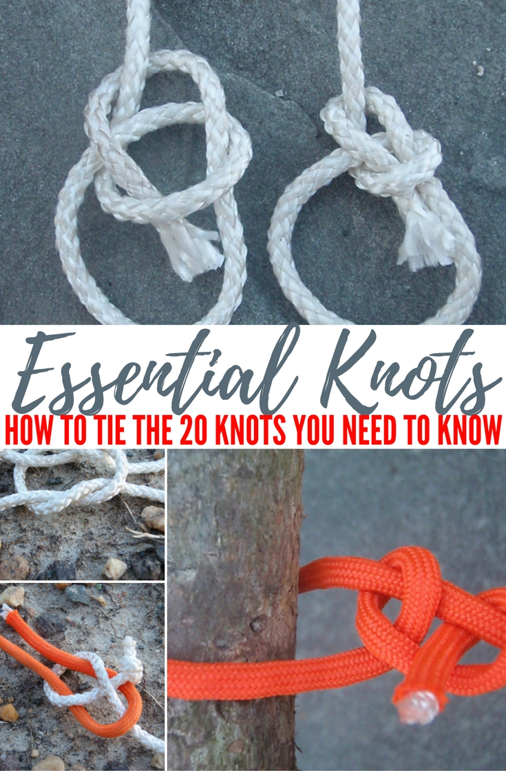 essential knots  how to tie the 20 knots you need to know