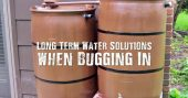 Long Term Water Solutions when Bugging In — When you bug in, you will need a lot of water stored or access to a source of half decent water to survive. When you bug out, some say that it is harder to secure and find water.