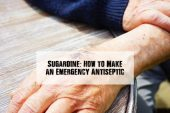 Sugardine: How to Make an Emergency Antiseptic - Sugardine is commonly used as a veterinary antiseptic, but it has potential for survival situations as well. It is extremely easy to make, simple to apply, and it is great at killing bacteria.