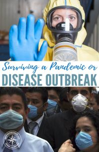 Surviving A Pandemic Or Disease Outbreak — Pandemic diseases have been in the news frequently in the past several years, especially two strains of influenza known as H1N1 and H5N1, the most likely to evolve into forms deadly to human beings.
