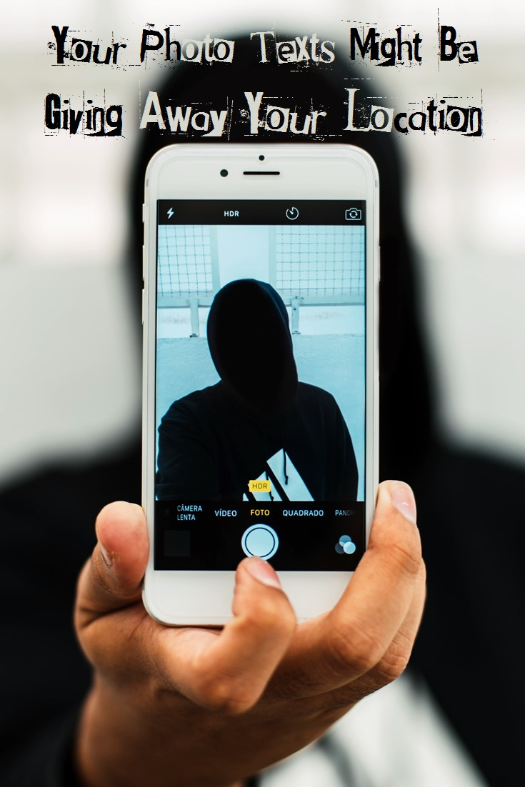 Your Photo Texts Might Be Giving Away Your Location - Did you know that the photo you take typically contain information about the date and time the photo was taken and in the case of smartphones, the GPS coordinates of where the photo was taken?