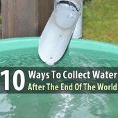 10 Ways To Collect Water After The End Of The World - If you're a prepper, then you no doubt have plenty of water storage. That's all well and good, but what if you're away from home when disaster strikes? Or worse, what if your house, along with your water storage, is destroyed?