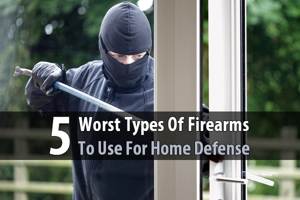 5 Worst Types Of Firearms To Use For Home Defense - To defend your family during a home invasion, you need something that is reliable, easy to maneuver in close quarters, doesn't need to be reloaded very often, won't penetrate walls and endanger family members, and accurate over long distances