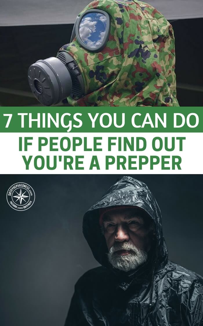 7 Things You Can Do If People Find Out You're A Prepper - This is why it's so important not to tell everyone you're a prepper. When they run out of food, they'll come to your home. And since you won't be able to help everyone, you'll have to make some very difficult decisions. But what if it's too late and everyone already knows you're a prepper? There are a few things you can do.