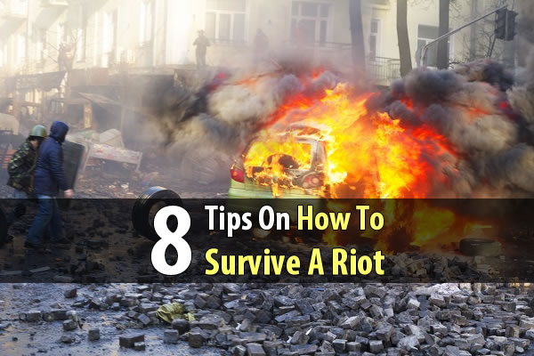 8 Tips On How To Survive A Riot - When SHTF, many public places will become very dangerous. If you find yourself getting caught up in a riot, you'll need to make some smart decisions to avoid getting hurt, arrested, or killed.