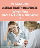 81 Awesome Mental Health Resources When You Can't Afford a Therapist - Nearly every person could benefit from mental health therapy, but it can be terribly expensive. Thankfully, there's a whole world of free help available to help you with just about every issue, whether kicking an addiction, managing emotions, finding a group of like-minded peers, or recovering from trauma.