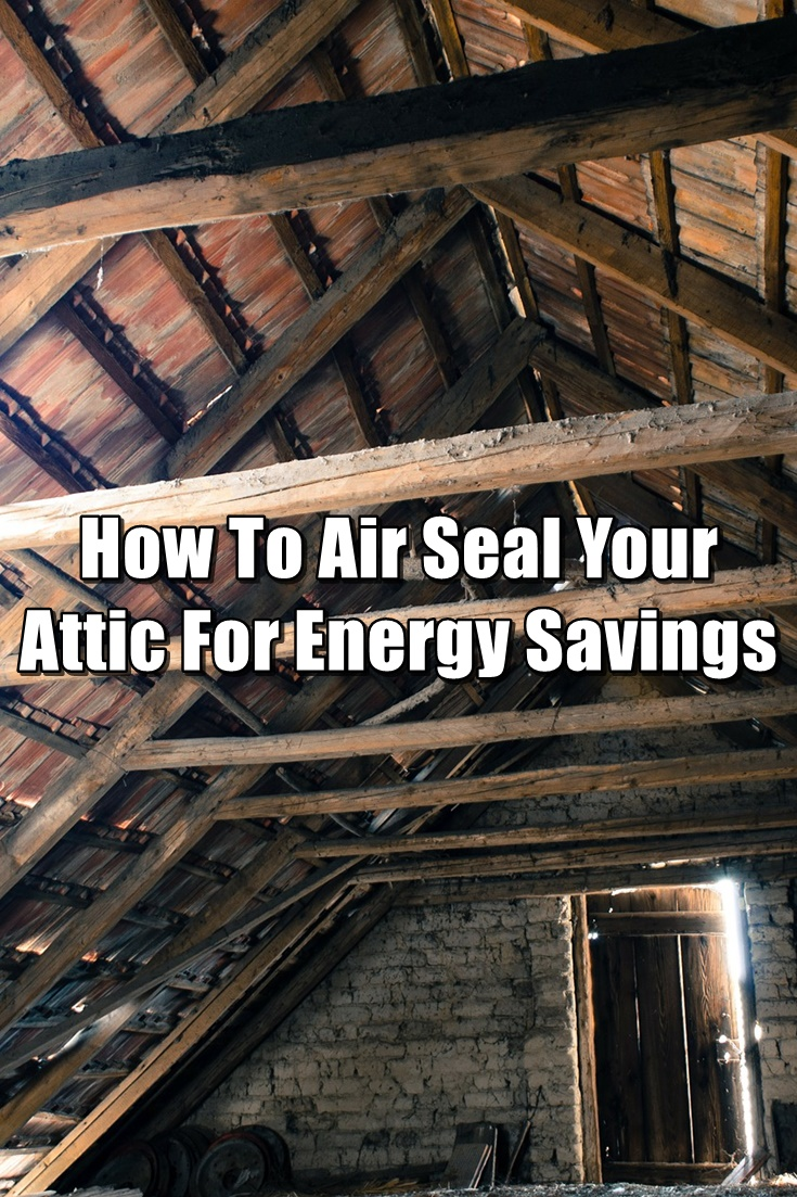 How To Air Seal Your Attic For Energy Savings Shtf