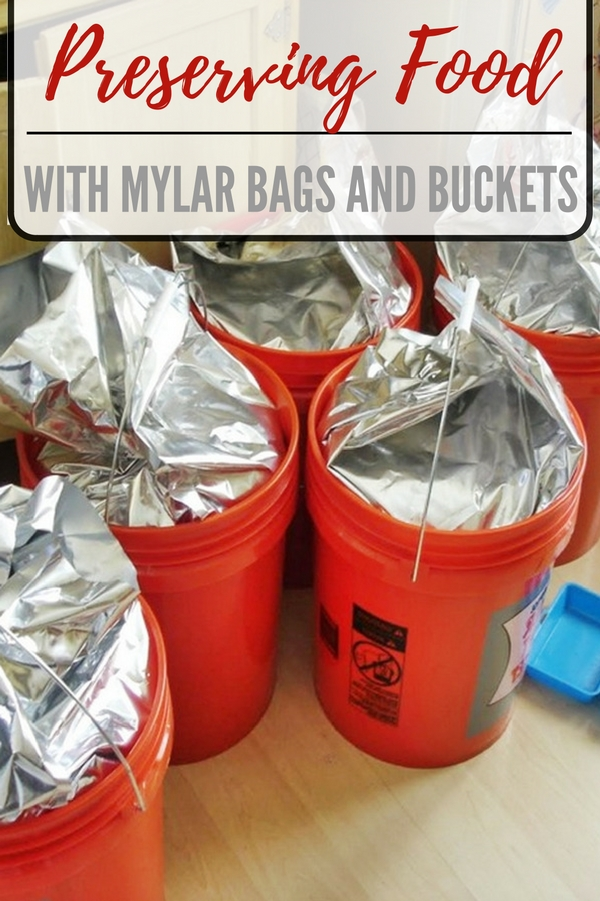 Preserving Food With Mylar Bags And Buckets Shtf