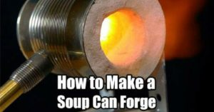 How to Make a Soup Can Forge — This is a great DIY project for anyone who wants to start blacksmithing on the cheap. Great for SHTF situations to fix knives or even make them. This is an inexpensive tabletop forge out of a soup can (any can really) with a plaster lining.