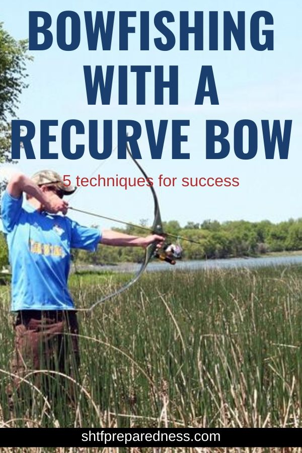 Check out these 5 techniques for bowfishing with a recurve bow. #recurvebow #fishing #bowfishing #survival #shtf #prepping