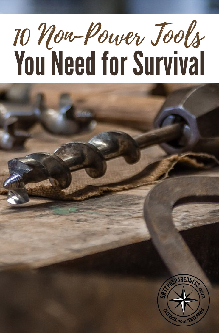 Invest in some great old fashioned non-powered tools that your grandad used. They'll still be working when the SHTF!