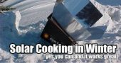Solar Cooking in Winter — So, you want to see if you can cook in a solar oven in the dead of winter, huh? Same here, so that's why I went hunting for an in depth article on this subject.