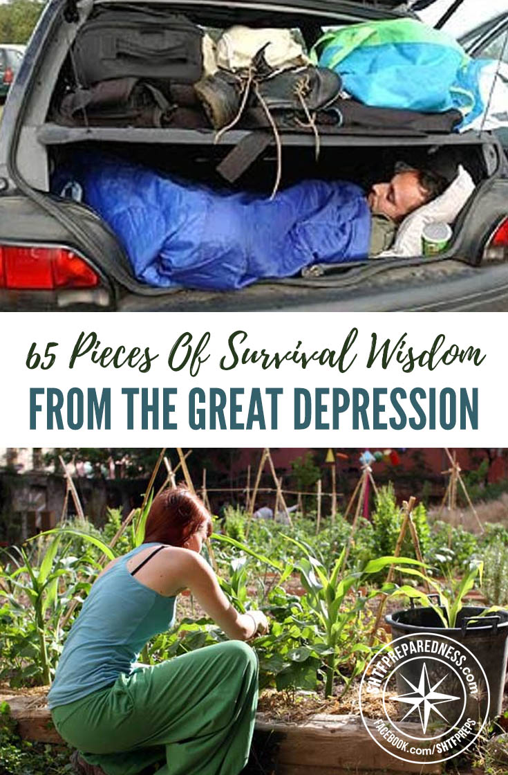 65 Pieces Of Survival Wisdom From The Great Depression — While a lot of us take pride in being self-sufficient, or simply enjoy gardening and crafting, there was a time when self-sufficiency was essential to survival