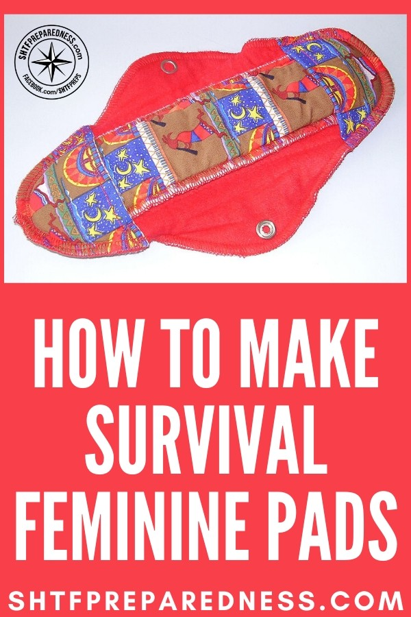 Disposable feminine pads may be convenient, but what would you do in the event of a survival situation or you simply can't buy them?