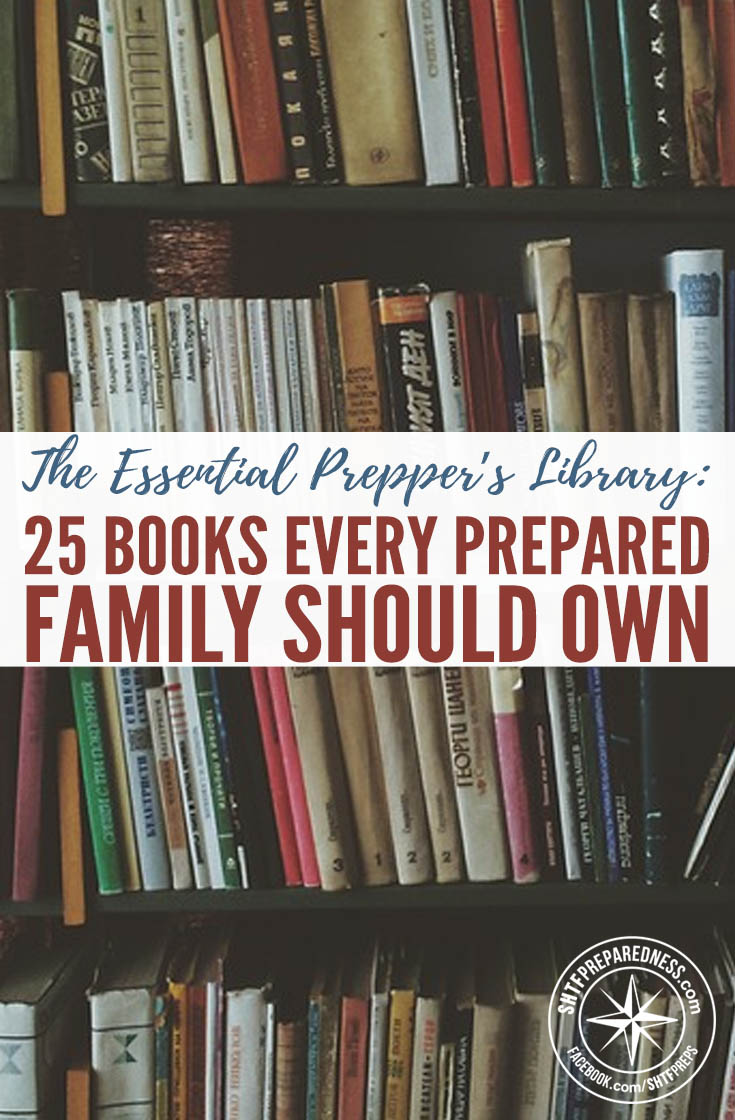 25 Books Every Prepared Family Should Own — Preppers tend to be information junkies. We surf the net, participate in forums, and download PDFs with abandon. You need to have some in a physical format.