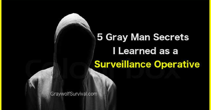 5 Gray Man Secrets from a Surveillance Operative — Being able to pass through a area unseen is a difficult but useful skill. If you had to bug out due to some regional emergency or even if SHTF, you may have to travel through an area with people who might present a threat. The idea of doing this is called being a Gray Man.