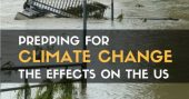 Prepping for Climate Change: The Effects on the US —One of our new writers believes the climate change threat is real, and on our doorstep. What do you think? Does it hurt for a prepper to be prepared for the worst case situation, regardless if climate change is happening now?