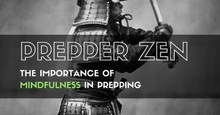 Prepper Zen: The Importance of Mindfulness in Prepping — Any disaster, emergency, or SHTF scenario is filled with all sorts of extra stress. How you manage the stress can be the difference between life and death. Simple tactics that are over a thousand years old can be used to help center your mind back on the task at hand.