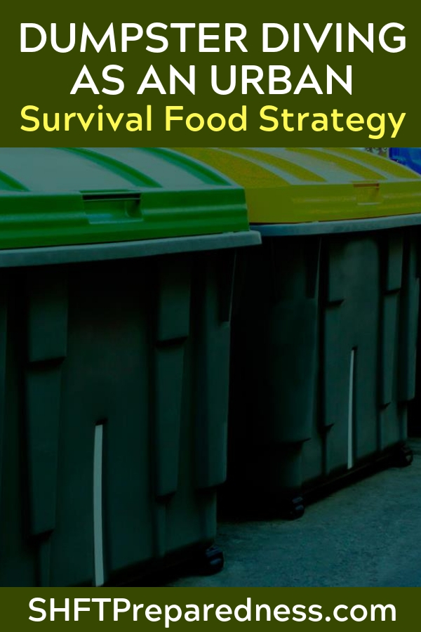 "Dumpster Diving as an Urban Survival Food Strategy — People dumpster dive now to make ends meat, so this in all reality isn't as gross as you may think. If SHTF many of us will be doing this, you may tell yourself, ""I will never do this"" but honestly, you will."