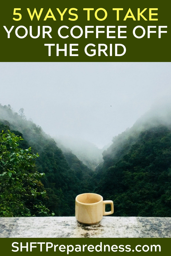 5 Ways to Take Your Coffee Off the Grid — Imagine that you wake up one morning and you find out SHTF.... I know coffee would be the last thing on your mind but what if you had to give up real brewed coffee – cold turkey.