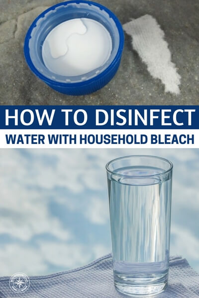 How To Disinfect Water With Household Bleach