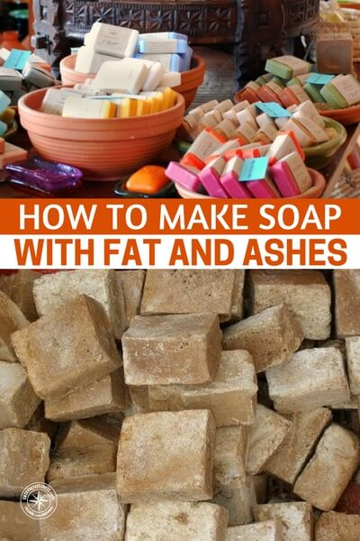 How To Make Soap With Fat and Ashes — Sanitation is one of the most overlooked aspects of survival and people are more concerned about stockpiling large quantities of food and water.