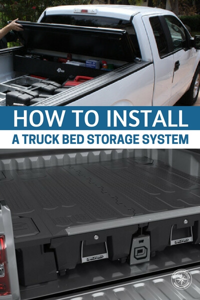 How To Install a Truck Bed Storage System - If you're a homesteader, you are probably used to having plenty of fix-it or build-it projects around the property. Hauling your tools and supplies back and forth can be a major pain, and adds a lot of time to any task.