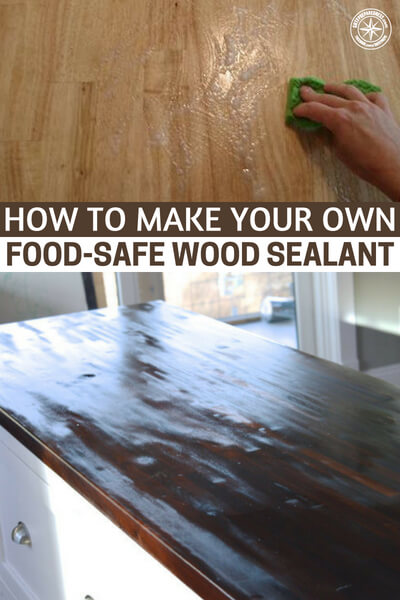 How To Make Your Own Food-Safe Wood Sealant — Making your own food-safe wood sealant is easy, cheap and best of all... it is all natural with NO chemicals at all. Knowing how to seal wood so it doesn't rot is the key for a lifelong garden bed.