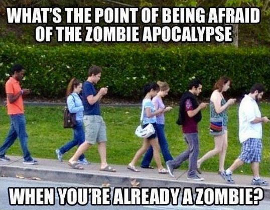 what's the point of the zombie apocalypse when you're already a zombie - meme