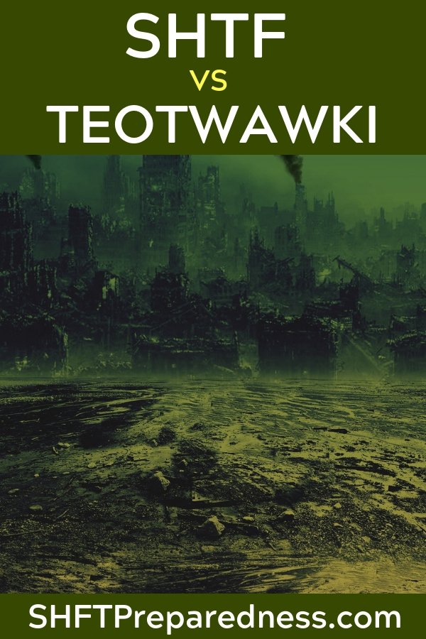 SHTF vs TEOTWAWKI? — We often use SHTF and TEOTWAWKI almost interchangeably but they are not the same thing. For the first week or two, they may be almost identical. Law enforcement may still be in place well into the TEOTWAWKI event.