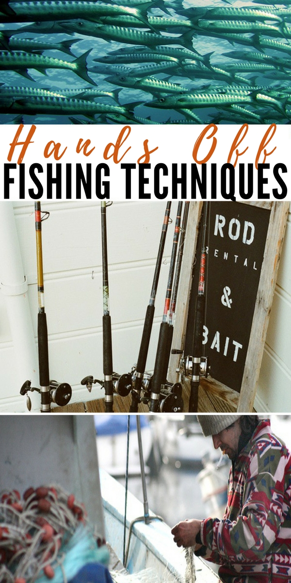 Hands Off Fishing Techniques - survival