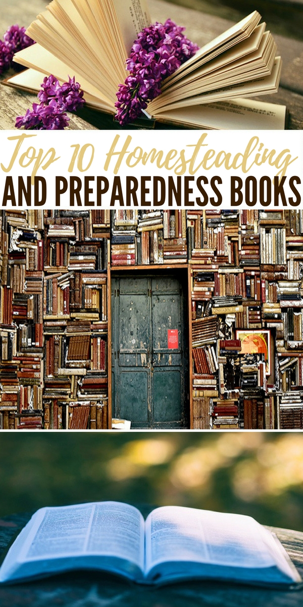 Top 10 Homesteading and Preparedness Books - preparedness