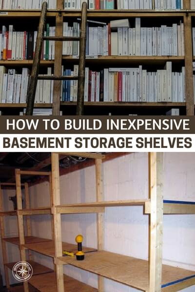How To Build Inexpensive Basement Storage Shelves   This Storage Could Be  Made To Fit Any ...