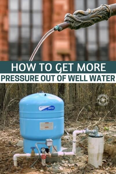 How to Get More Pressure Out Of Well Water - I found the article below over at homeguides.sfgate.com, they go over how you can easily add more pressure to your well system. As always because you are dealing with pressure always seek advice from a professional plumber before you attempt this!