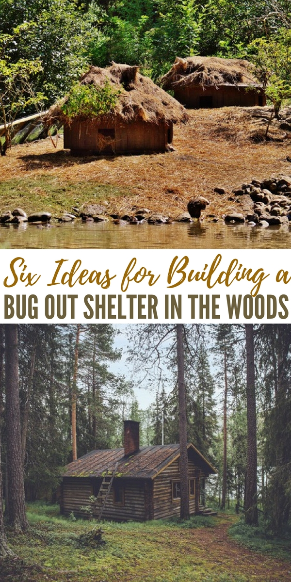 Bug Out Shelter Ideas : Six ideas for building a bug out shelter in the woods
