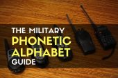 The Military Phonetic Alphabet Guide - Have you ever had trouble talking with someone in a loud setting or over a bad cellphone connection?